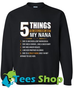 5 Things You Should Know About My Nana Sweatshirt_SM1
