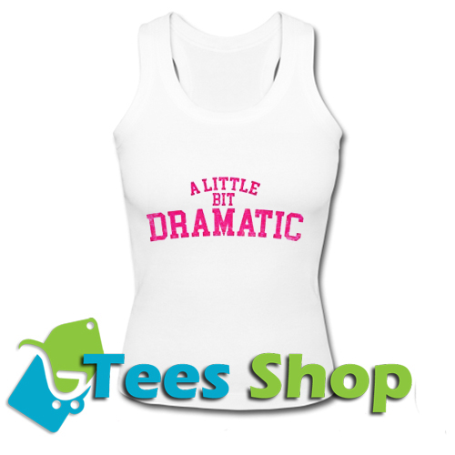 A Little Bit Dramatic Tank top_SM1