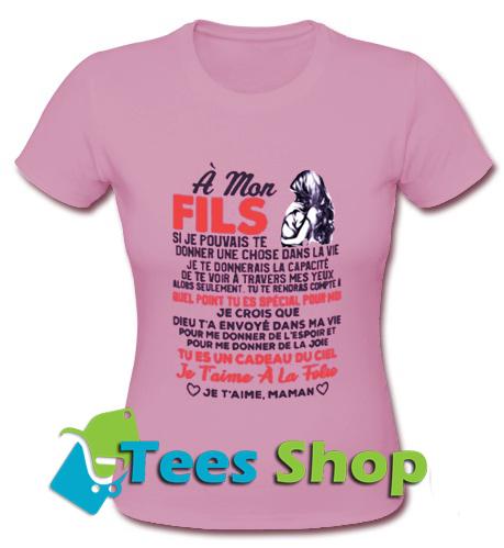 A Mon Fils Si Je Pouvais Te T Shirt_SM1