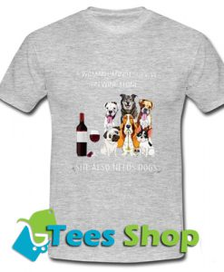 A woman cannot survive on Wine T Shirt_SM1