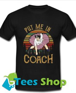 Ace Ventura put me in coach T Shirt_SM1