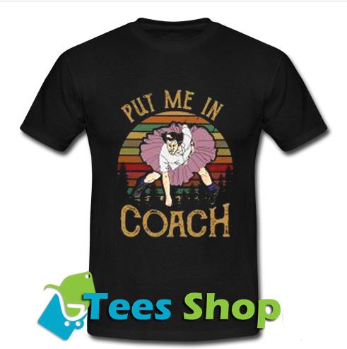 Ace Ventura put me in coach T Shirt_SM1