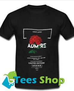 Admire Always Remember You Are One Of A Kind T Shirt_SM1