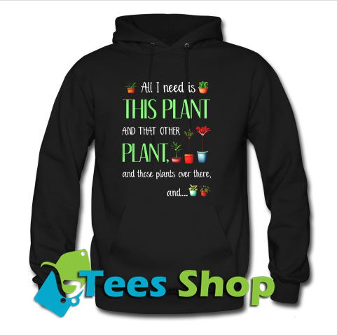 All I need is this plant and that other Hoodie_SM1