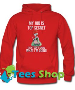 Beaker Muppet My job is top secret even I don't know what I'm doing Hoodie_SM1