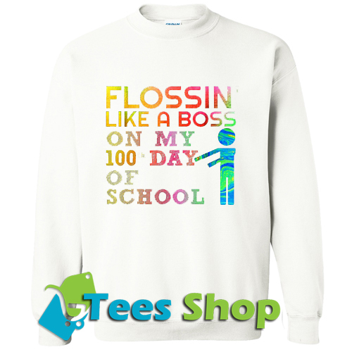 Flossin' like a boss on Sweatshirt_SM1