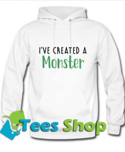 I've created a monster Hoodie_SM1