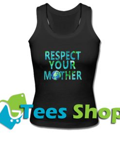 Respect Your Mother Tank Top_SM1
