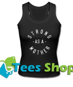 Strong as a Mother Tank Top_SM1