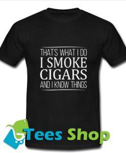 Thats What I Do I Smokie T Shirt_SM1