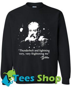 Thunderbolt & lightning very very frightening Sweatshirt