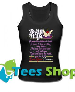 To my wife i know the distance Tank Top_SM1