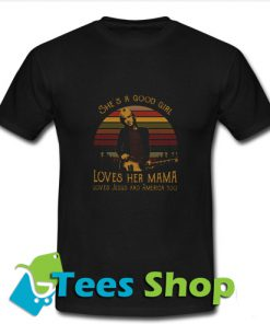 Tom Petty She's A Good Girl Loves Her Mama Loves Jesus And America Too T Shirt_SM1