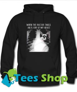 When The Doctor Takes An X-Ray of My Heart Hoodie_SM1