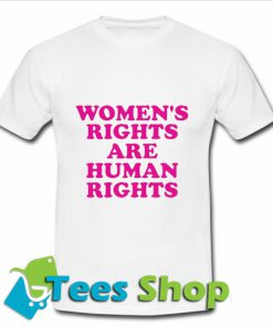 Women's rights are human rights T Shirt_SM1