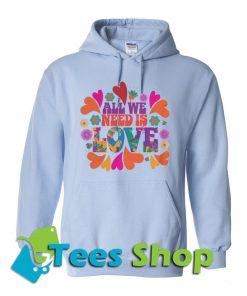 All We Need is Love Hoodie_SM1