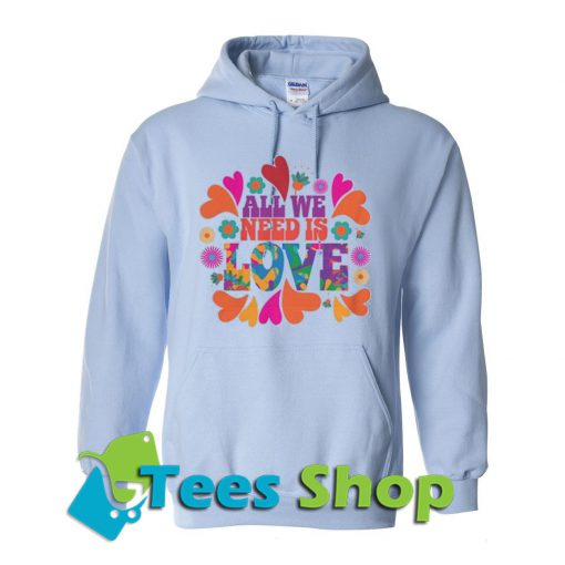 All We Need is Love Hoodie_SM1