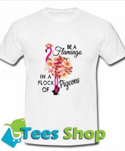 Be Flamingo T Shirt_SM1