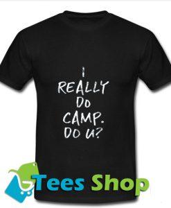 I Really Do Camp Do U T Shirt_SM1