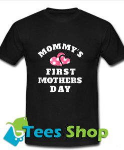 Mommys First Mothers Day T Shirt_SM1
