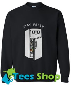 Stay Fresh Sweatshirt_SM1