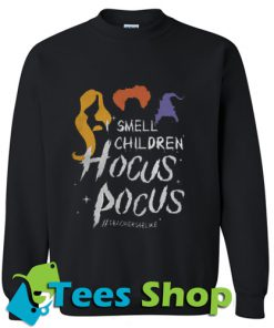 Teacher Smell children hocus pocus Sweatshirt_SM1