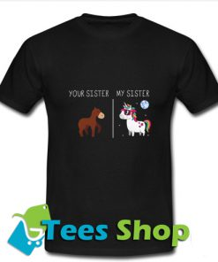 Your sister my sister unicorn disco T Shirt_SM1