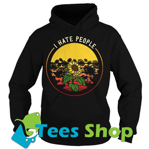 I Hate People Flower Hoodie Ez025