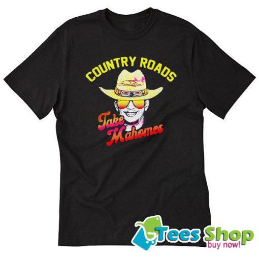 Country Roads Take Mahomes T-Shirt STW