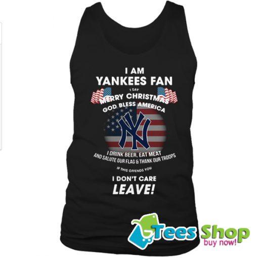 I Am Yankees Fan I Say Merry Christmas God Bless America Tank Top STW