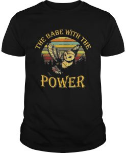 The Babe With The Power T Shirt (TM)