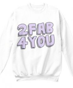 2 Fab 4 You Sweatshirt ZK01