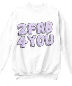 2 Fab 4 You Sweatshirt ZK01
