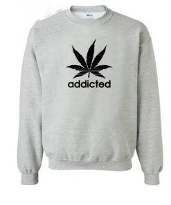 Addicted Sweatshirt