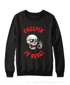Creepin It't Real Sweatshirt