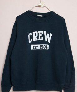 Crew Est.1984 Sweatshirt