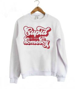 Cupid is My Homeboy Sweatshirt