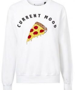 Current Mood Pizza Sweatshirt