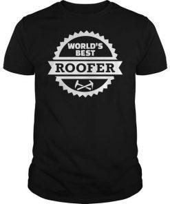 Worlds Best Roofer T Shirt