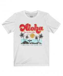 Aloha Keep Our Oceans Clean T shirt SN