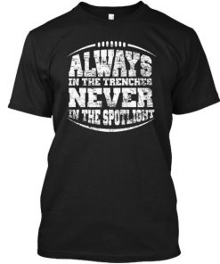 Always In The Trenches Never In The Spotlight Black T-Shirt SN