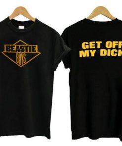 Beastie Boys Get Off My Dick T-Shirt SN
