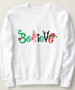 Believe Christmas Sweatshirt SN