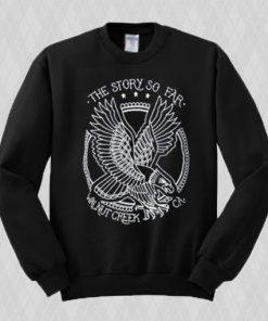 The Story So Far Walnut Creek Sweatshirt