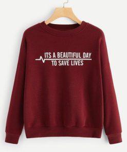 To Save Lives Sweatshirt