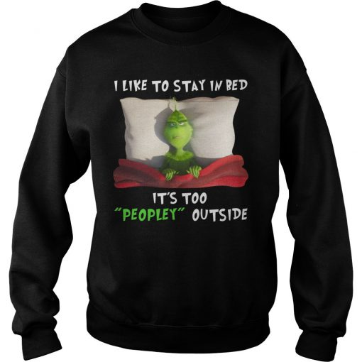 Special Grinch I Like To Stay In Bed Outside Christmas Sweatshirt SN