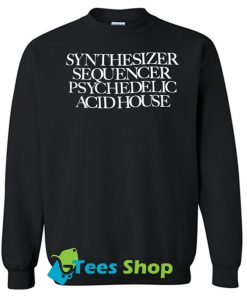 Synthesizer Acid sweatshirt SN