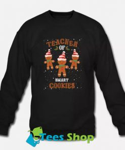 Teacher Of Smart Cookies Sweatshirt SN