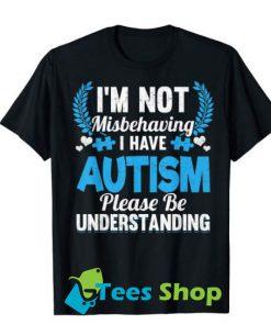 autism awareness i'm not misbehaving i have autism t shirt SN