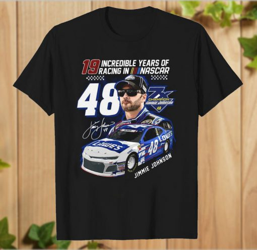 19 Incredible Years Of Racing In Nascar Jimmie Johnson 48 T-Shirt PU27
